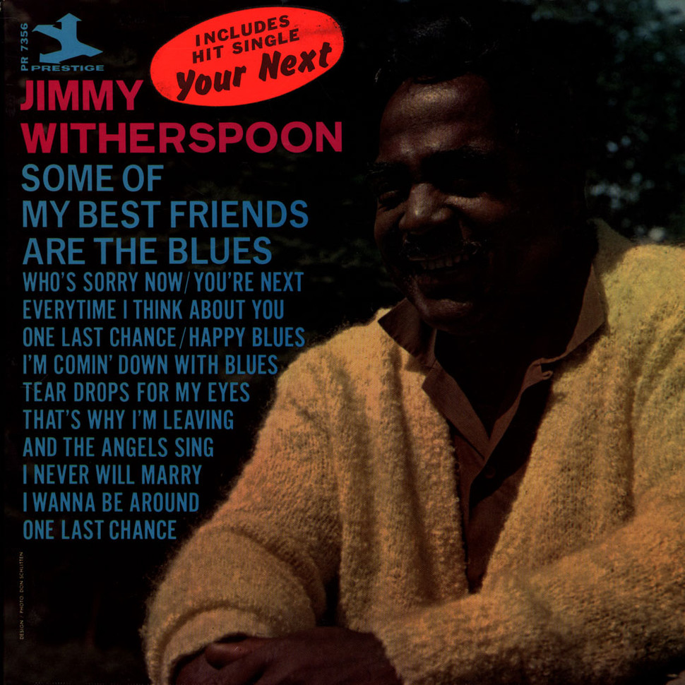 Jimmy Witherspoon - Some Of My Best Friends Are The Blues