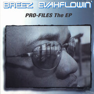 Breez Evahflowin - Pro-Files The EP