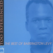 Barrington Levy - Too Experienced - The Best Of Barrington Levy