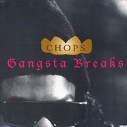 Chops - Gangsta Breaks
