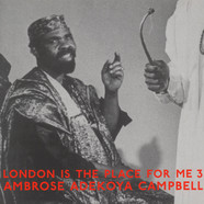London Is The Place For Me - Volume 3: Ambrose Adekoya Campbell