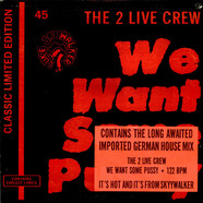 2 Live Crew, The - We Want Some Pussy!