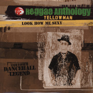 Yellowman - Look how me sexy - reggae anthology