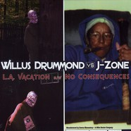 Willus Drummond / J-Zone - L.A. vacation / no consequences feat. Huggy Bear