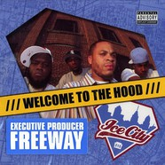 Ice City & Freeway - Welcome to the hood
