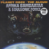 Afrika Bambaataa & The Soul Sonic Force - Planet rock the album