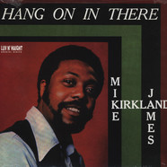 Mike James Kirkland - Hang On In There