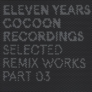11 Years Cocoon - Anniversary Remixes Part 3