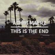 Achim Maerz - This Is The End