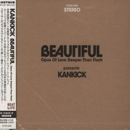 Kankick - Beautiful - Opus Of Love Deeper Than Flesh