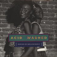 Acid Washed - House Of Melancholy