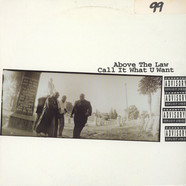 Above The Law - Call It What U Want