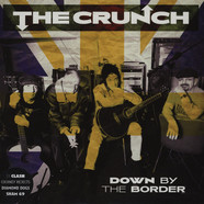 Crunch, The - Down By The Border