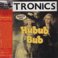 Tronics - What's The Hubub Bub