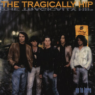 Tragically Hip, The - Up to Here