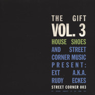 House Shoes presents - The Gift: Volume 3 - Ext aka Rudy Eckes