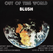 Blush - Out Of This World Black Vinyl Edition