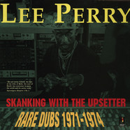 Lee Perry - Skanking With The Upsetter - Rare Dubs 1971-1974