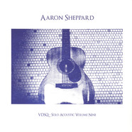 Aaron Sheppard - Solo Acoustic Volume 9