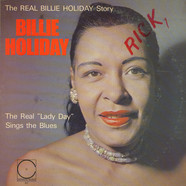 "Billie Holiday - The Real ""Lady Day"" Sings The Blues"