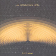 Eat Lights Become Lights - Into Forever