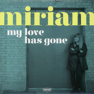 Miriam - My Love Has Gone