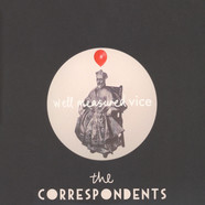 Correspondents, The - Well Measured Vice