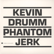 Kevin Drumm - Phantom Jerk Red Vinyl Edition