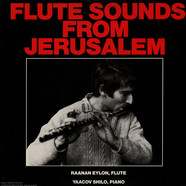 Raanan Eylon / Yaacov Shilo - Flute Sounds From Jerusalem