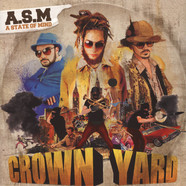 A.S.M. (A State Of Mind) - Crown Yard