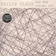Philip Glass - How Now / Strung Out