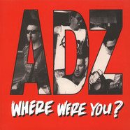ADZ - Where Were You?