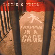 Damien O' Neill - Trapped In A Cage