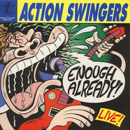 Action Swingers - Enough Already, Live!