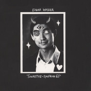 Edgar Wasser - Tourette Syndrom Black Vinyl Edition