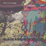 Mike & Cara Gangloff - Black Ribbon Of Death, Silver Thread Of Life