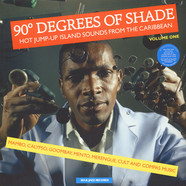 90 Degrees Of Shade - Hot Jump-Up Island Sounds From The Caribbean: Mambo, Calypso, Goombay, Mento, Merengue, Cult And Compas Music LP 1
