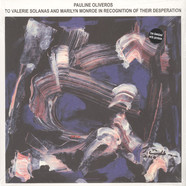 Pauline Oliveros - To Valerie Solanas And Marylin Monroe In recognition Of Their Desperation