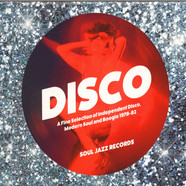 Soul Jazz Records Presents - Disco: A Fine Selection of Independent Disco, Modern Soul and Boogie 1978-82