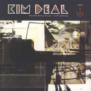 Kim Deal - Walking With A Killer / Dirty Hessians
