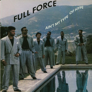 Full Force - Ain't My Type Of Hype
