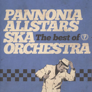 Pannonia Allstars Ska Orchestra - The Best Of