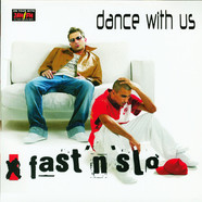 Fast 'N' Slo - Dance With Us