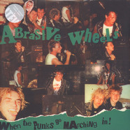 Abrasive Wheels - When The Punks Go Marching In Clear Vinyl Edition