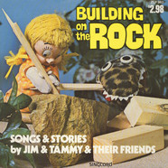 Jim & Tammy & Their Friends - Building On The Rock