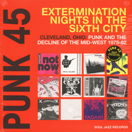V.A. - Punk 45: Extermination Nights In The Sixth City - Cleveland, Ohio: Punk and the Decline of the Mid-West 1975-82