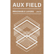 Aux Field - Imaginable Layers
