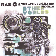 Ras G & The Afrikan Space Program - Other Worlds