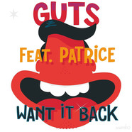 Guts - Want It Back Feat. Patrice