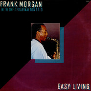 Frank Morgan With Cedar Walton Trio - Easy Living